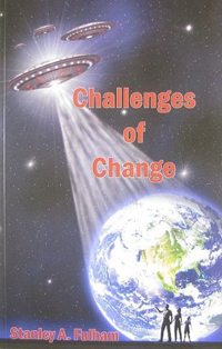 "Stanley A. Fulham predicted the New York UFO Fleet Sighting october 13, 2010, in his book ""Challenges of Change"" from 2004…"