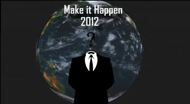 Make It Happen 2012: Second Transmission From ANONYMOUS