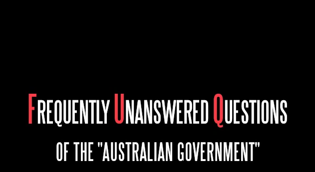 "WHAT THE FUQ: Frequently Unanswered Questions of the ""Australian Government"""