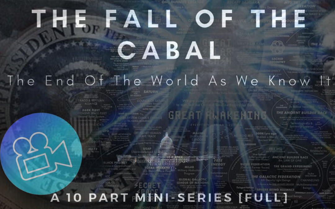 The Fall of the Cabal – 10 Part Documentary